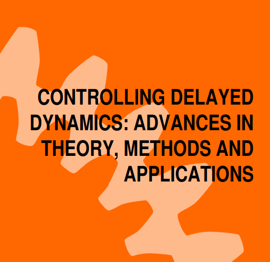 Controlling Delayed Dynamics: Advances in Theory, Methods and Applications